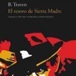 El Tesoro de Sierra Madre. De B. Traven