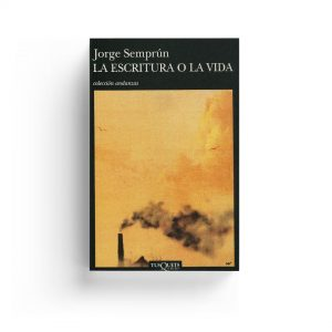 Jorge Semprún · La escritura o la vida