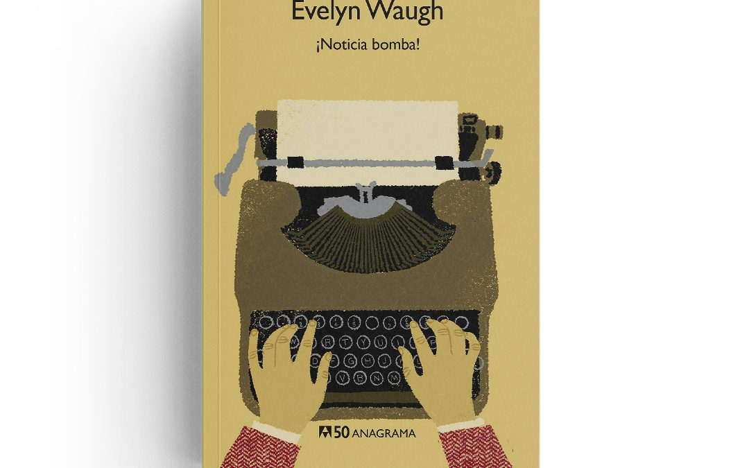 Evelyn Waugh · ¡Noticia bomba!