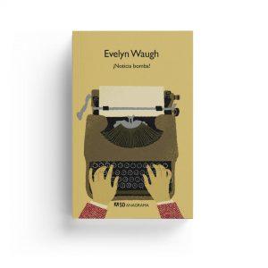 Evelyn Waugh · ¡Noticia bomba!