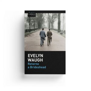 Evelyn Waugh · Retorno a Brideshead