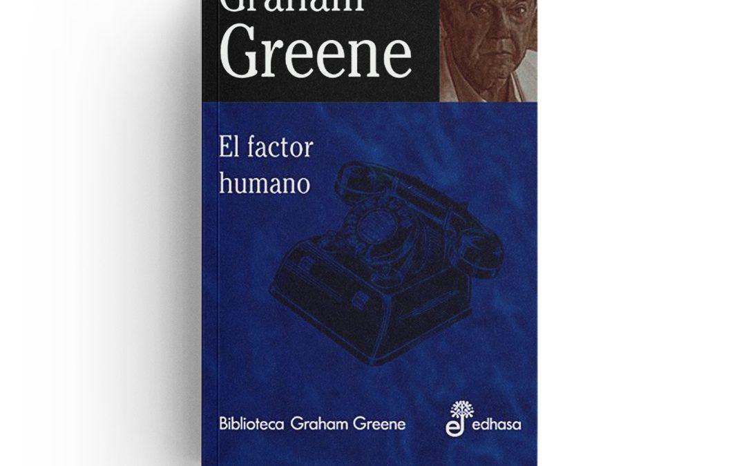 Graham Greene · El factor humano
