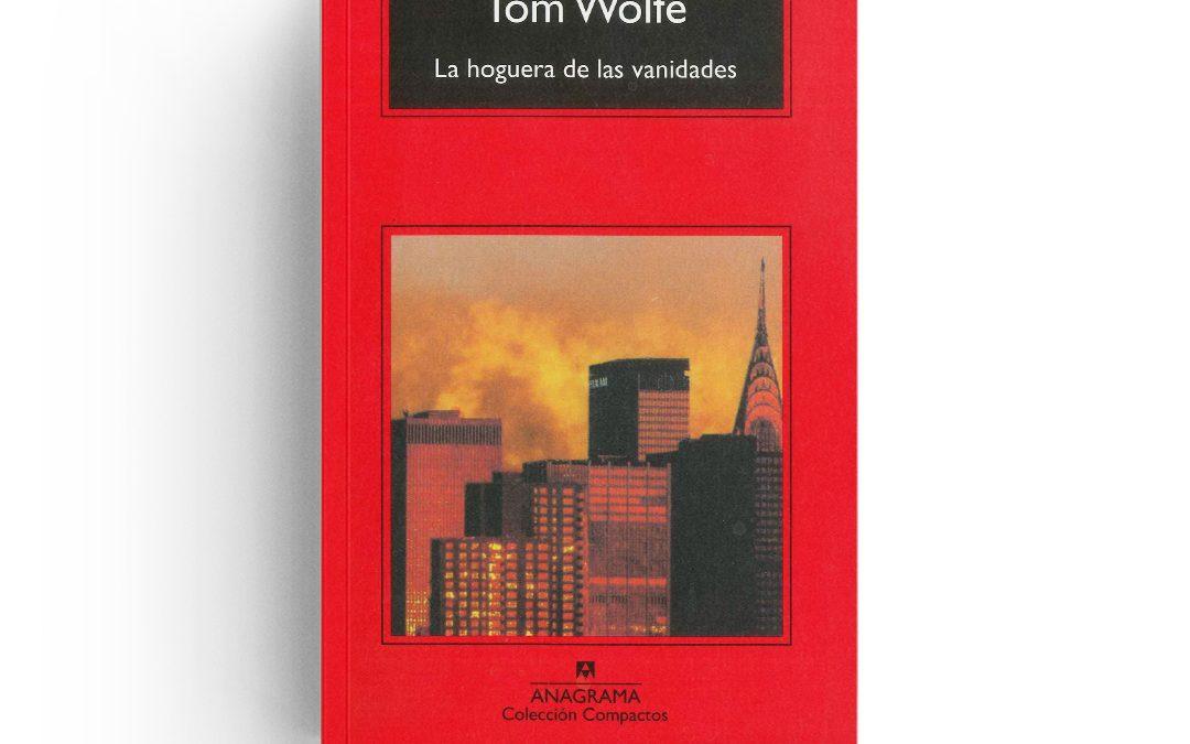 Tom Wolfe · La hoguera de las vanidades