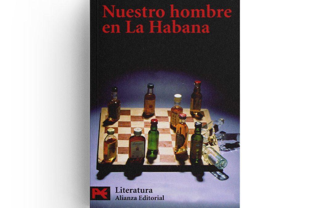 Graham Greene · Nuestro hombre en La Habana