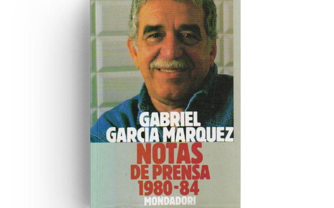 García Márquez · Notas de prensa (1980-84)