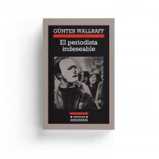 Günter Wallraff · El periodista indeseable